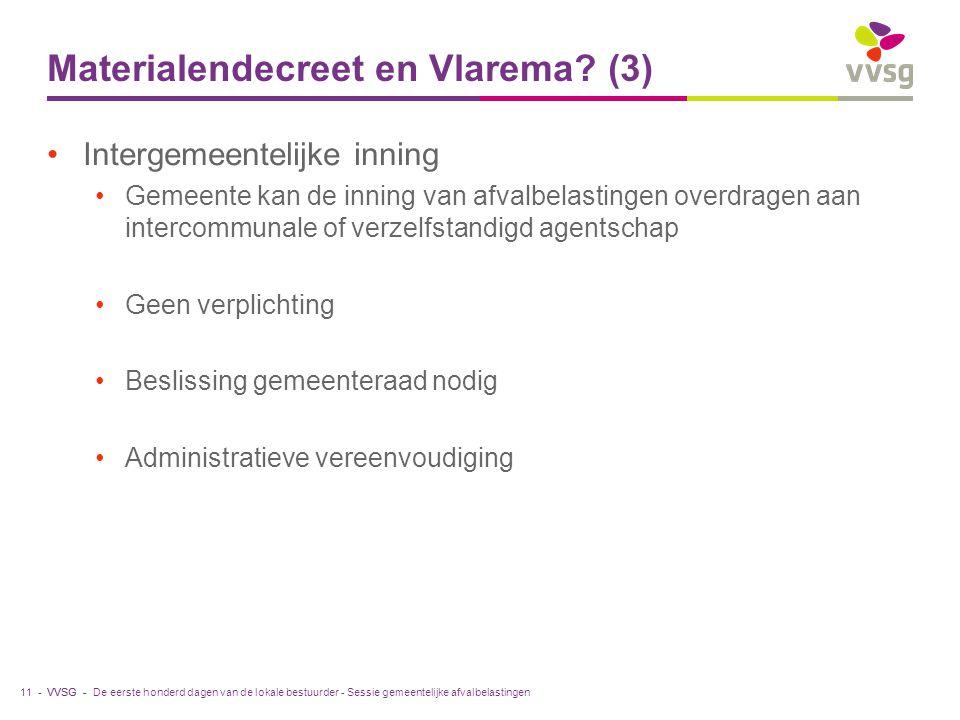 VVSG - Materialendecreet en Vlarema? (3) Intergemeentelijke inning Gemeente kan de inning van afvalbelastingen overdragen aan intercommunale of verzel