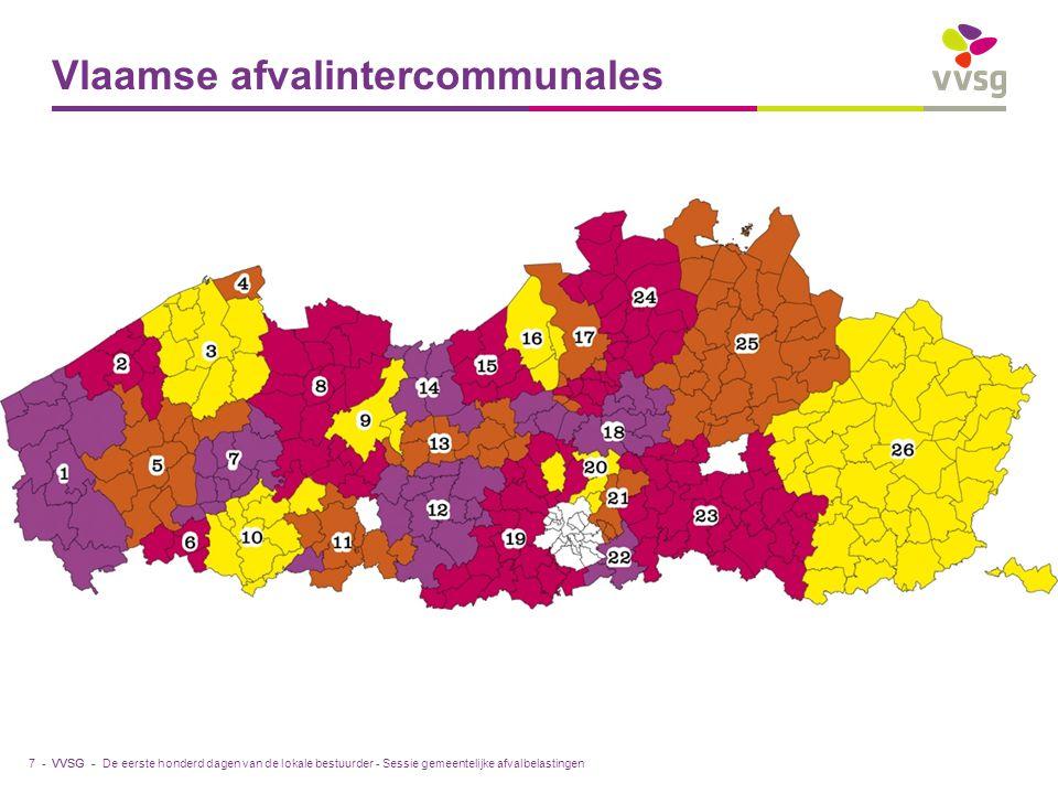 VVSG - Vlaamse afvalintercommunales De eerste honderd dagen van de lokale bestuurder - Sessie gemeentelijke afvalbelastingen7 -