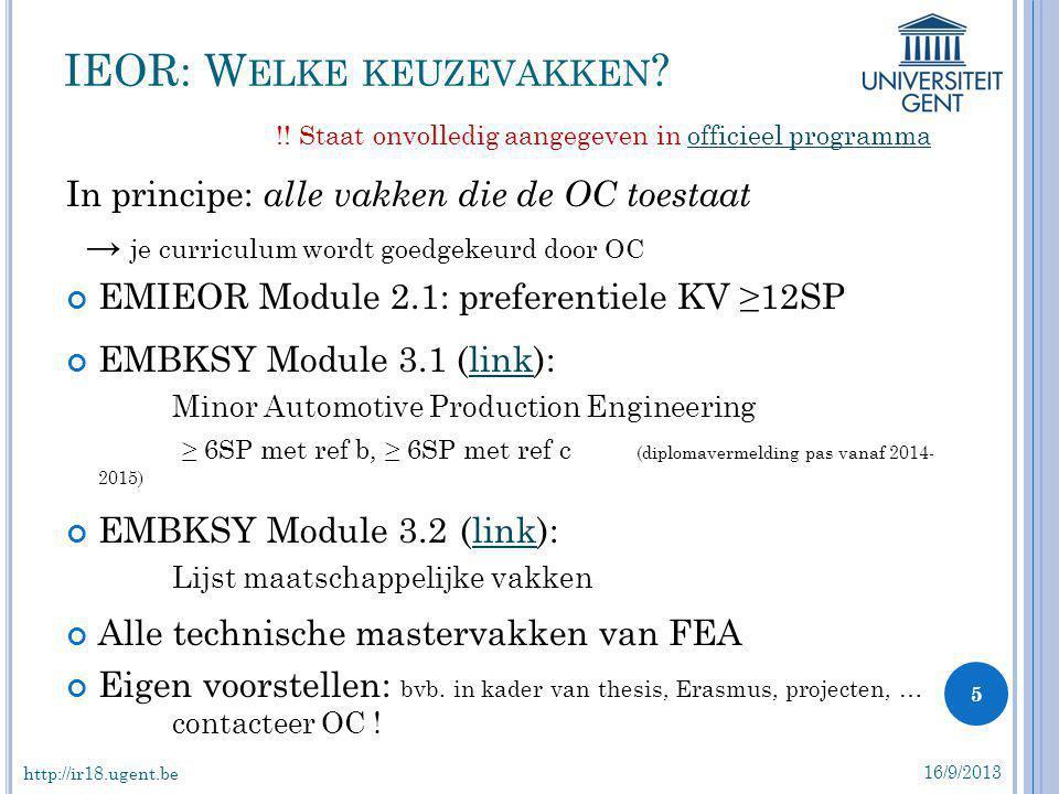 In principe: alle vakken die de OC toestaat → je curriculum wordt goedgekeurd door OC EMIEOR Module 2.1: preferentiele KV ≥12SP EMBKSY Module 3.1 (lin