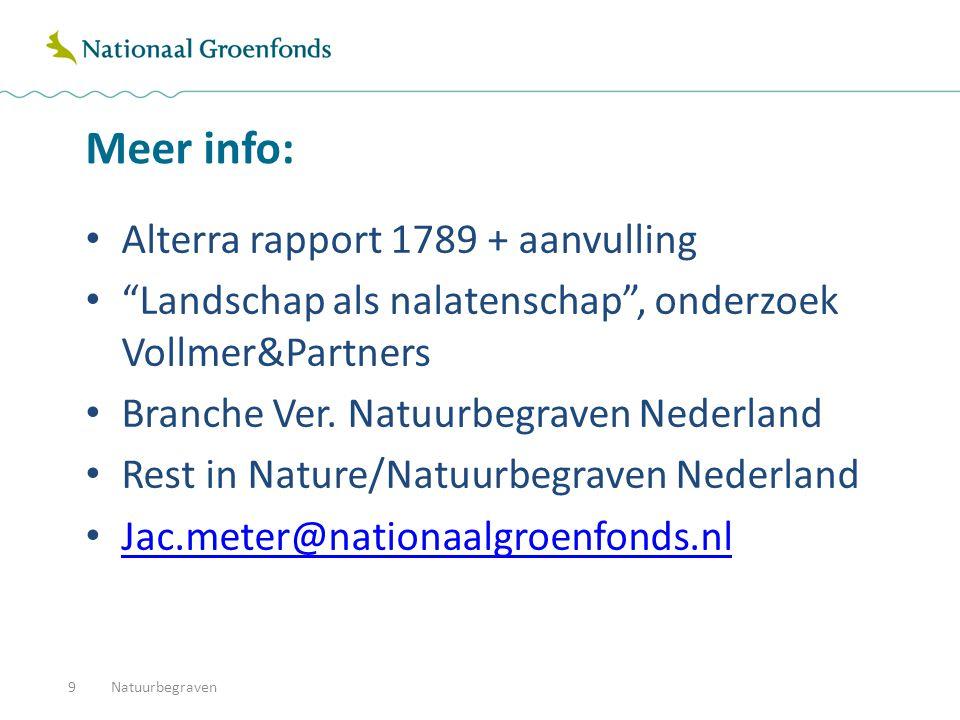 """Meer info: Alterra rapport 1789 + aanvulling """"Landschap als nalatenschap"""", onderzoek Vollmer&Partners Branche Ver. Natuurbegraven Nederland Rest in Na"""