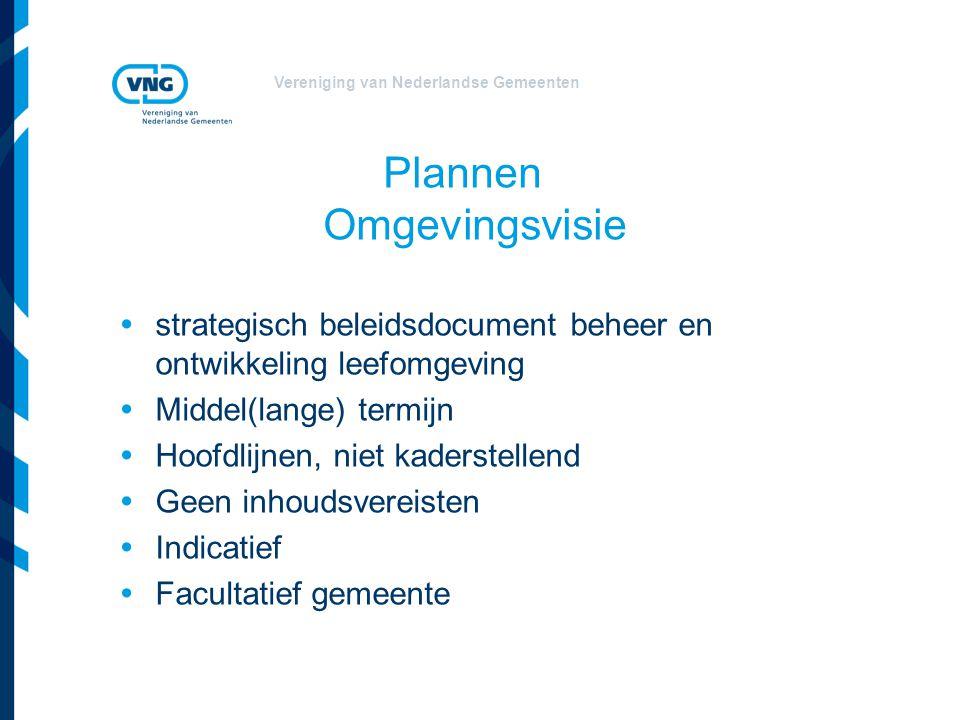 Vereniging van Nederlandse Gemeenten Plannen Omgevingsvisie  strategisch beleidsdocument beheer en ontwikkeling leefomgeving  Middel(lange) termijn
