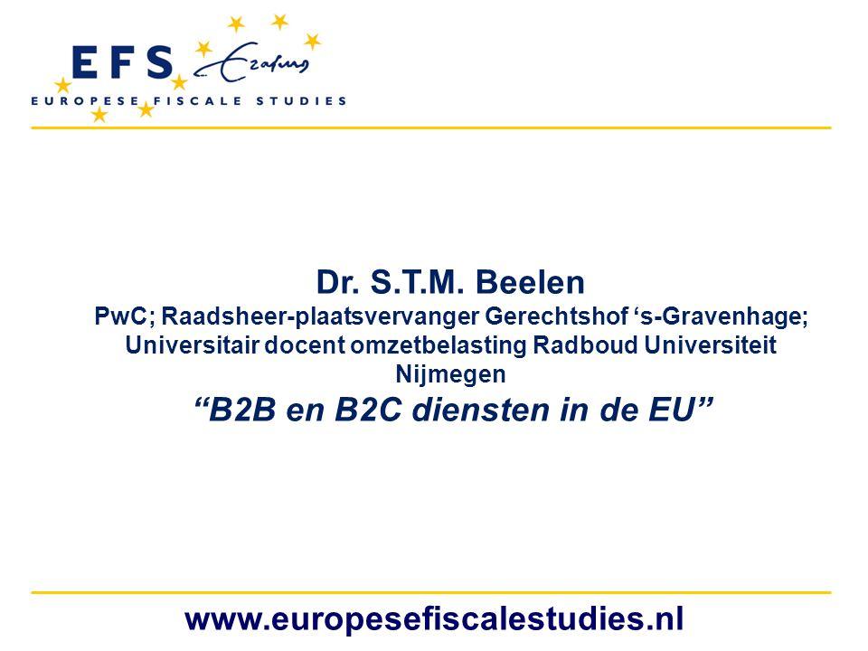 """Dr. S.T.M. Beelen PwC; Raadsheer-plaatsvervanger Gerechtshof 's-Gravenhage; Universitair docent omzetbelasting Radboud Universiteit Nijmegen """"B2B en B"""