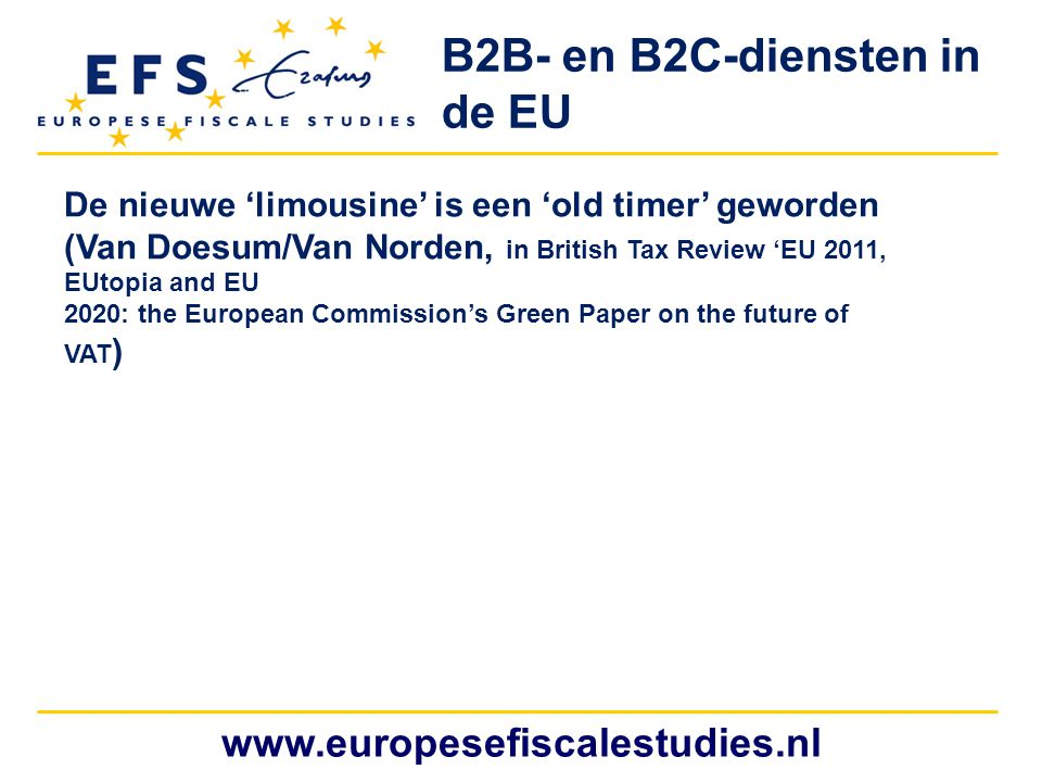 www.europesefiscalestudies.nl De nieuwe 'limousine' is een 'old timer' geworden (Van Doesum/Van Norden, in British Tax Review 'EU 2011, EUtopia and EU