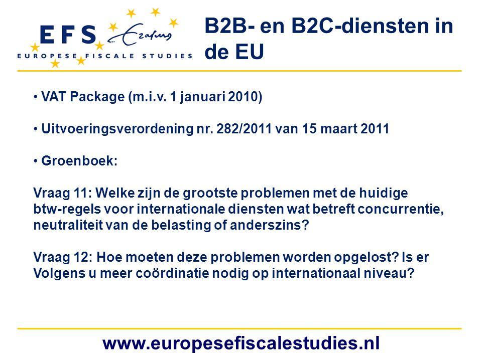 www.europesefiscalestudies.nl VAT Package (m.i.v. 1 januari 2010) Uitvoeringsverordening nr. 282/2011 van 15 maart 2011 Groenboek: Vraag 11: Welke zij