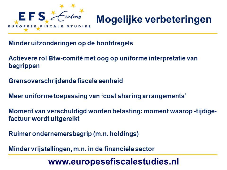 www.europesefiscalestudies.nl Minder uitzonderingen op de hoofdregels Actievere rol Btw-comité met oog op uniforme interpretatie van begrippen Grensov