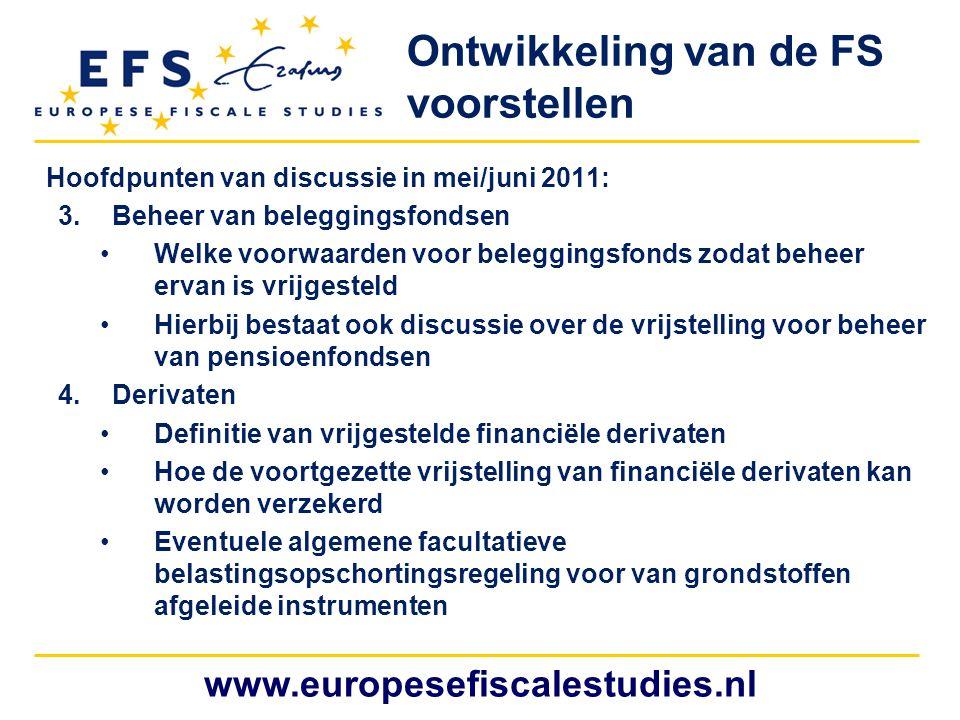 www.europesefiscalestudies.nl 3.Beheer van beleggingsfondsen Welke voorwaarden voor beleggingsfonds zodat beheer ervan is vrijgesteld Hierbij bestaat