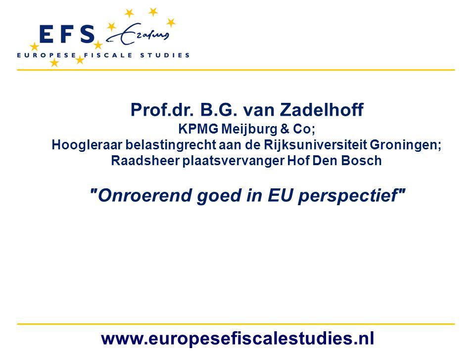 Prof.dr. B.G. van Zadelhoff KPMG Meijburg & Co; Hoogleraar belastingrecht aan de Rijksuniversiteit Groningen; Raadsheer plaatsvervanger Hof Den Bosch