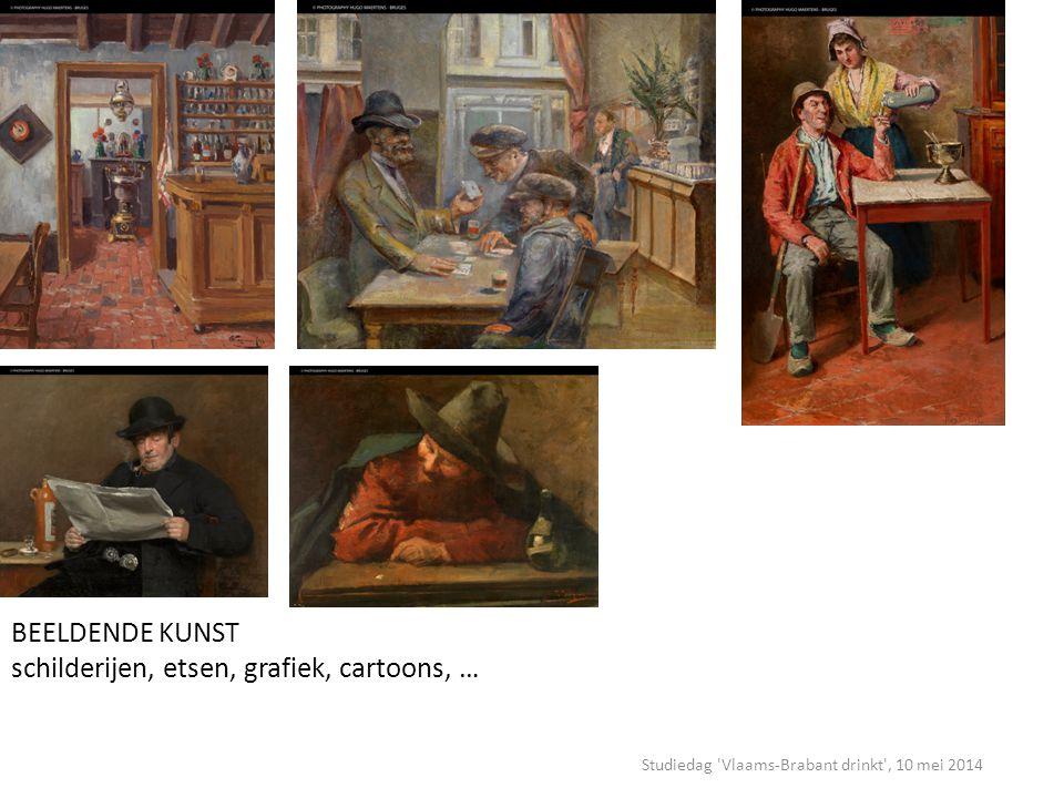 Studiedag Vlaams-Brabant drinkt , 10 mei 2014 BEELDENDE KUNST schilderijen, etsen, grafiek, cartoons, …