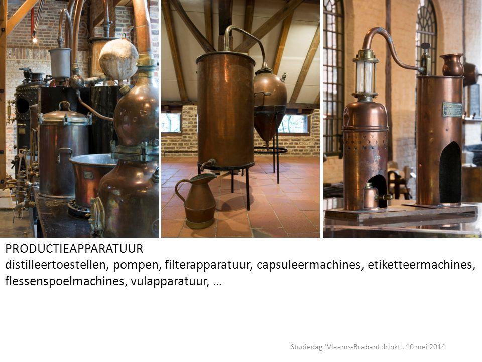 Studiedag Vlaams-Brabant drinkt , 10 mei 2014 PRODUCTIEAPPARATUUR distilleertoestellen, pompen, filterapparatuur, capsuleermachines, etiketteermachines, flessenspoelmachines, vulapparatuur, …