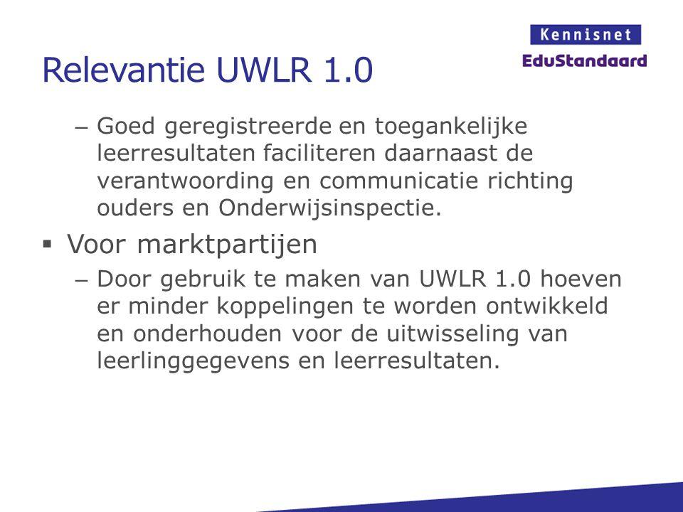 Relevantie UWLR 1.0 – Goed geregistreerde en toegankelijke leerresultaten faciliteren daarnaast de verantwoording en communicatie richting ouders en O