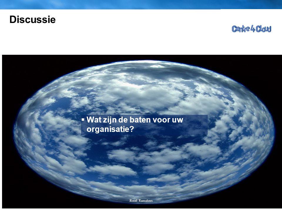Page  8 Discussie  Wat zijn de baten voor uw organisatie? Ruud Ramakers