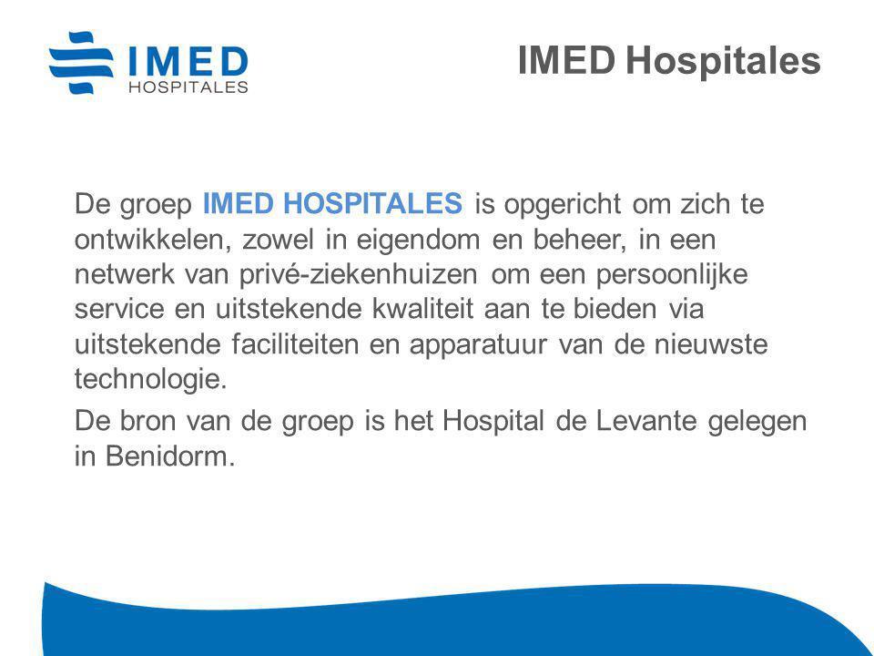 De groep IMED HOSPITALES is opgericht om zich te ontwikkelen, zowel in eigendom en beheer, in een netwerk van privé-ziekenhuizen om een persoonlijke service en uitstekende kwaliteit aan te bieden via uitstekende faciliteiten en apparatuur van de nieuwste technologie.