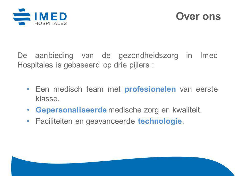 De aanbieding van de gezondheidszorg in Imed Hospitales is gebaseerd op drie pijlers : Een medisch team met profesionelen van eerste klasse.