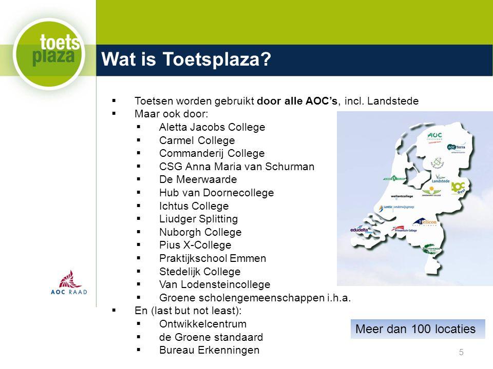Wat is Toetsplaza. Toetsen worden gebruikt door alle AOC's, incl.