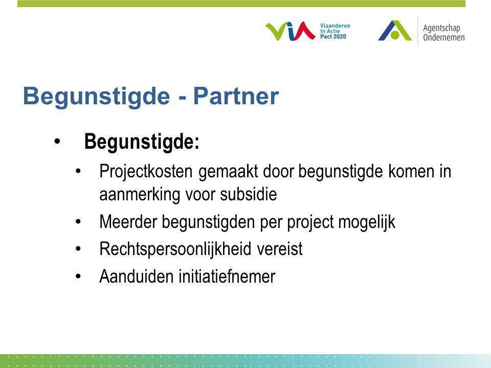 Begunstigde - Partner Begunstigde: Projectkosten gemaakt door begunstigde komen in aanmerking voor subsidie Meerder begunstigden per project mogelijk
