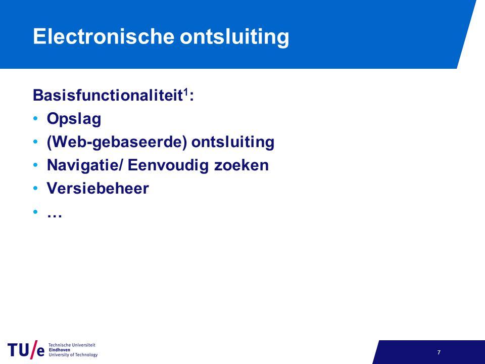 Electronische ontsluiting Geavanceerde functionaliteit om beheer en hergebruik te stimuleren 8