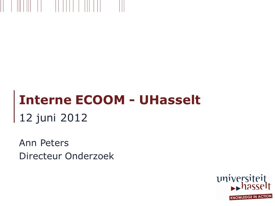ECOOM - UHasselt SOOIECOOM Uitbouw databanken Rapportering  ECOOM partner  Ondersteuning validatie BOF- en IOF-gegevens  Aanlevering gegevens doctoraats- en mobiliteitsstudies  Interpretatie en validatie gender-specifieke gegevens  Project VvOV Staflid 1 Oproep VvOV VvOVStaflid 2Informaticus
