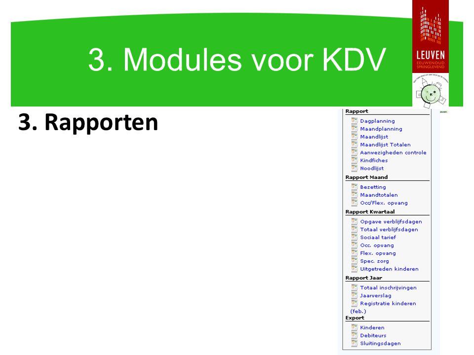 3. Rapporten 3. Modules voor KDV