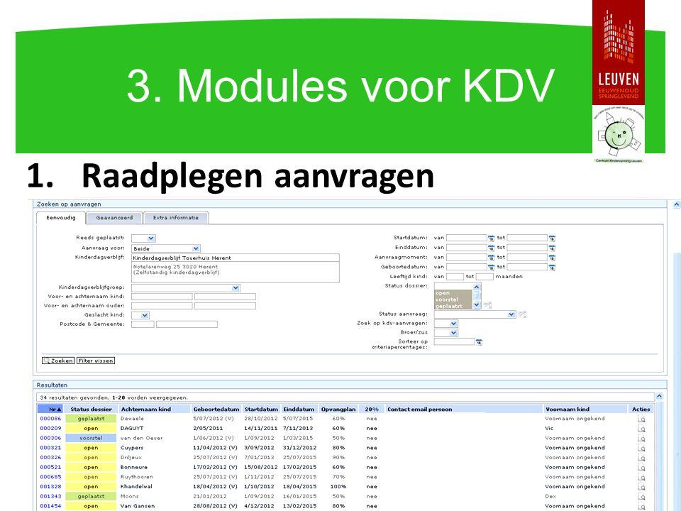 1.Raadplegen aanvragen 3. Modules voor KDV