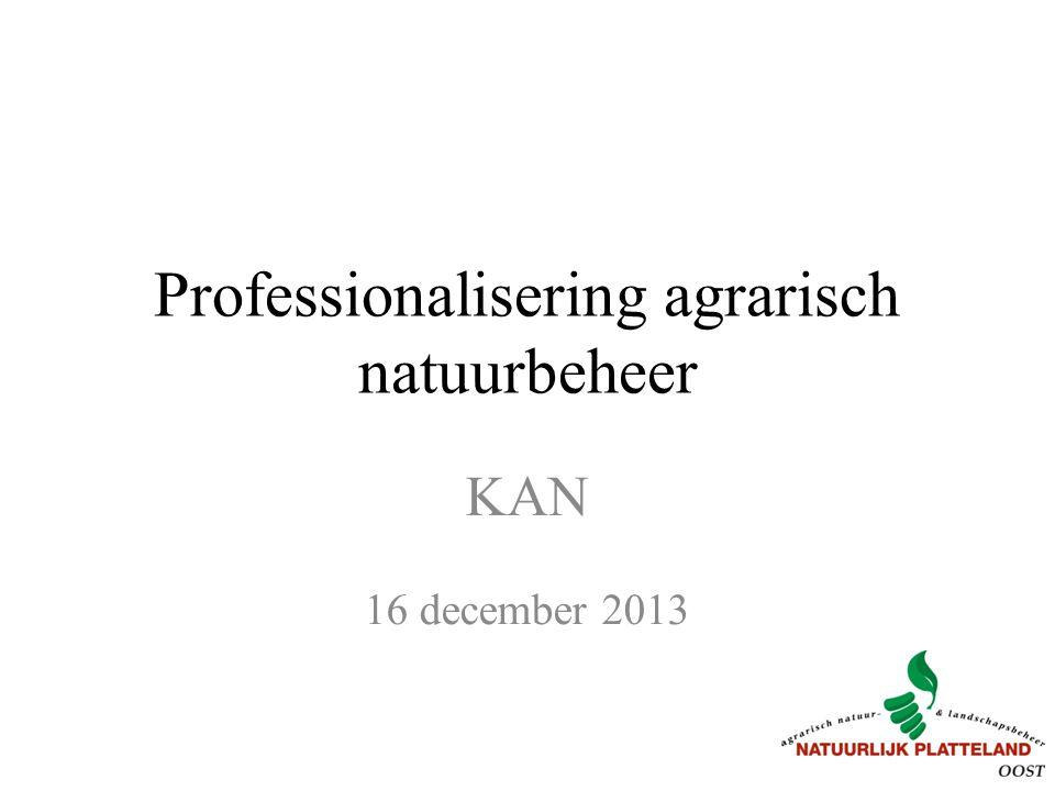 Professionalisering agrarisch natuurbeheer KAN 16 december 2013