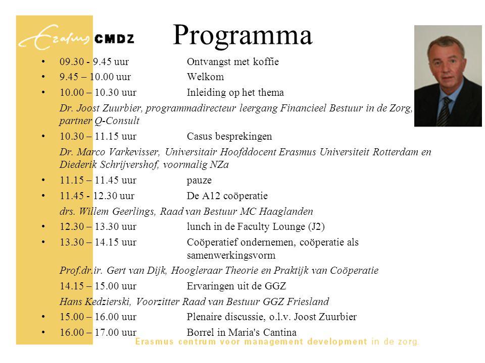 Programma 09.30 - 9.45 uur Ontvangst met koffie 9.45 – 10.00 uur Welkom 10.00 – 10.30 uur Inleiding op het thema Dr. Joost Zuurbier, programmadirecteu