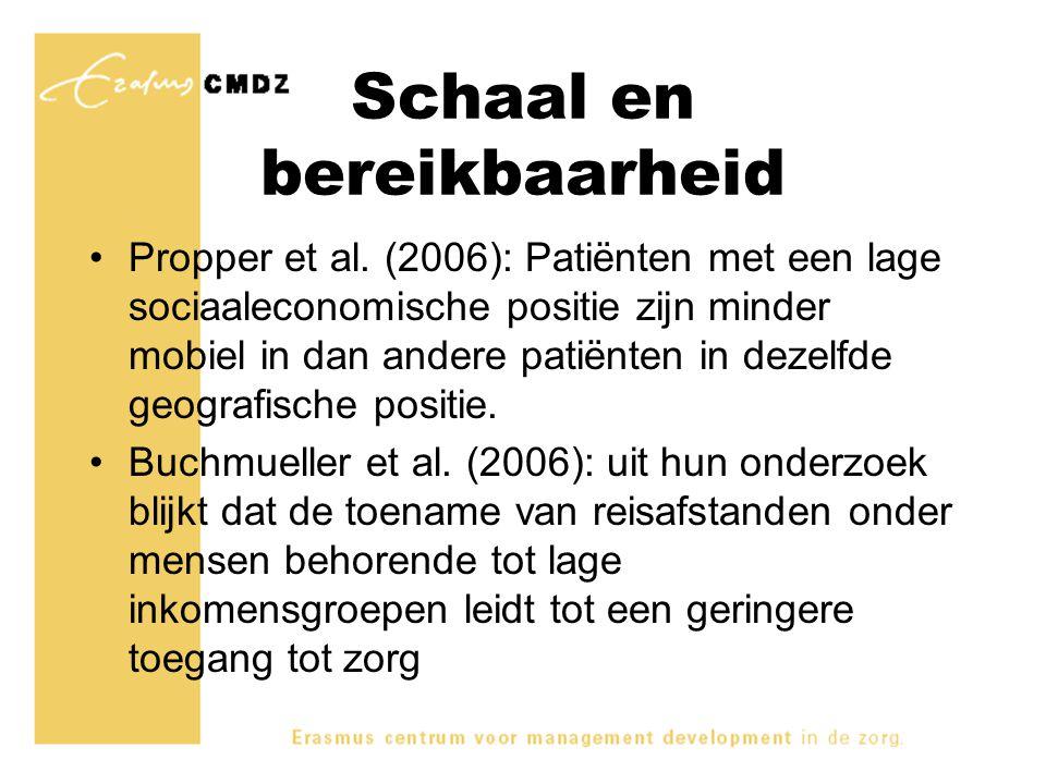 Schaal en bereikbaarheid Propper et al. (2006): Patiënten met een lage sociaaleconomische positie zijn minder mobiel in dan andere patiënten in dezelf