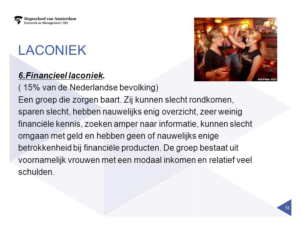 LACONIEK 6.Financieel laconiek.( 15% van de Nederlandse bevolking) Een groep die zorgen baart.
