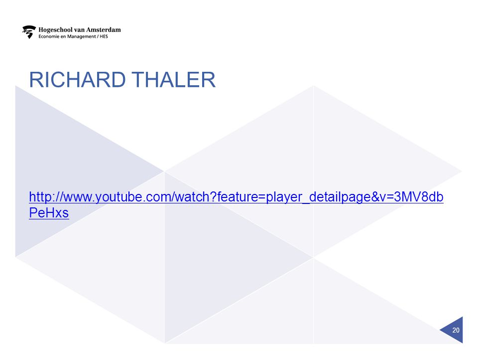 RICHARD THALER http://www.youtube.com/watch?feature=player_detailpage&v=3MV8db PeHxs 20