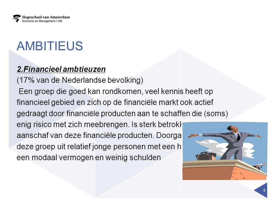 DE OUDEREN 3.Financieel degelijken (14% van de Nederlandse bevolking) Een groep die actief op zoek gaat naar informatie, goed met geld kan omgaan en een goed financieel beheer heeft.
