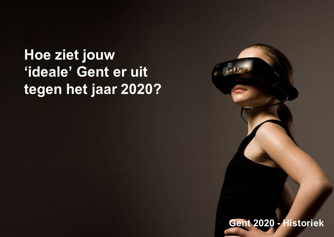 Gent2020 missie Gent, een scheppende stad, die door een doorgedreven bundeling van alle creatieve krachten een voortrekkersrol speelt in de ontwikkeling van een duurzame, solidaire en open samenleving.