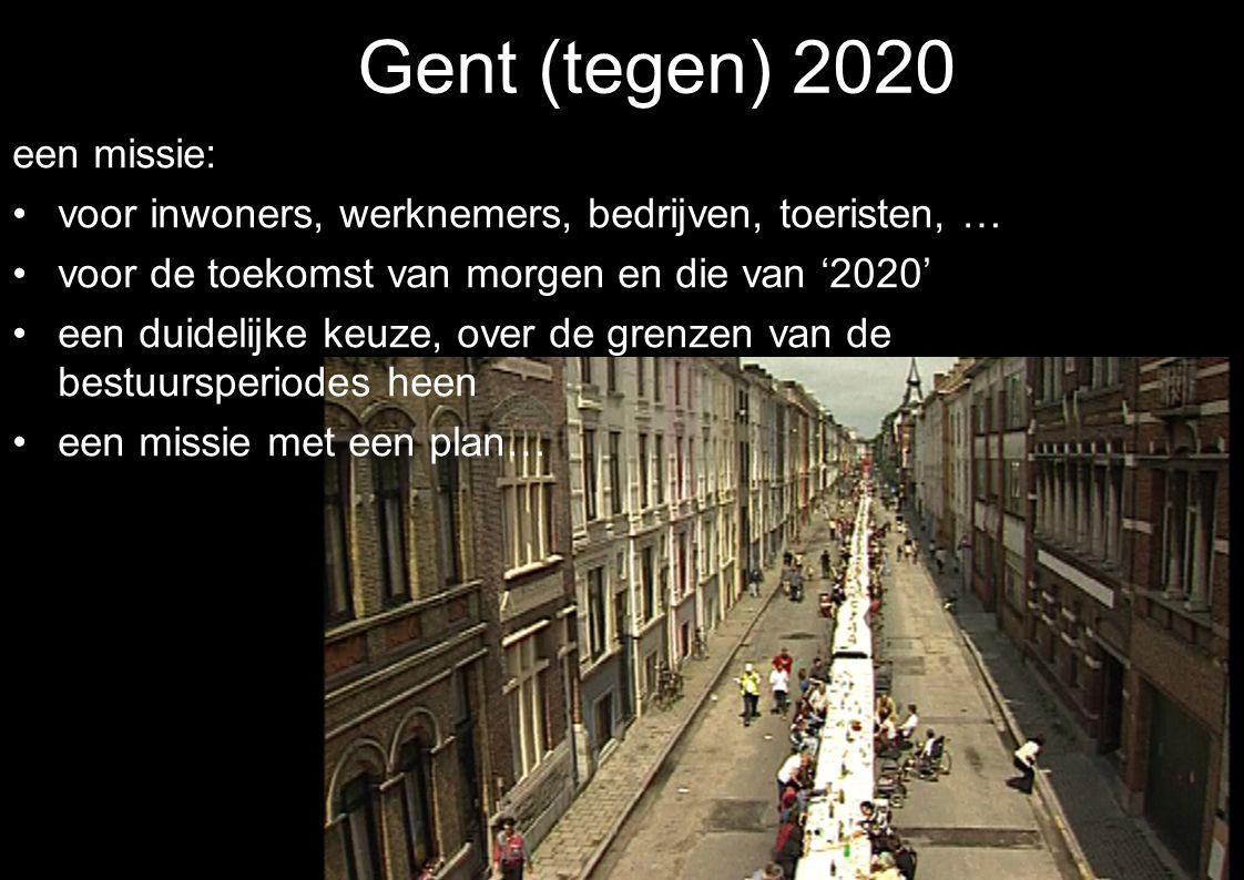 Gent (tegen) 2020 een missie: voor inwoners, werknemers, bedrijven, toeristen, … voor de toekomst van morgen en die van '2020' een duidelijke keuze, o