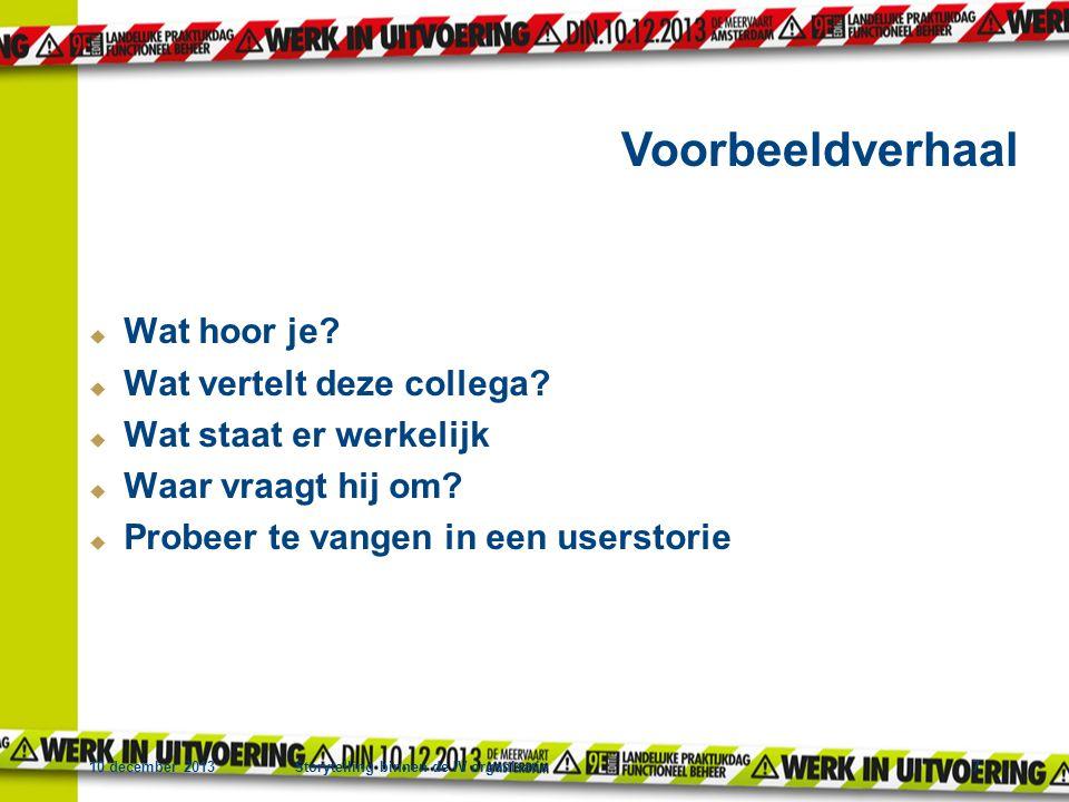 10 december 2013Storytelling binnen de IV organisatie7  Wat hoor je.