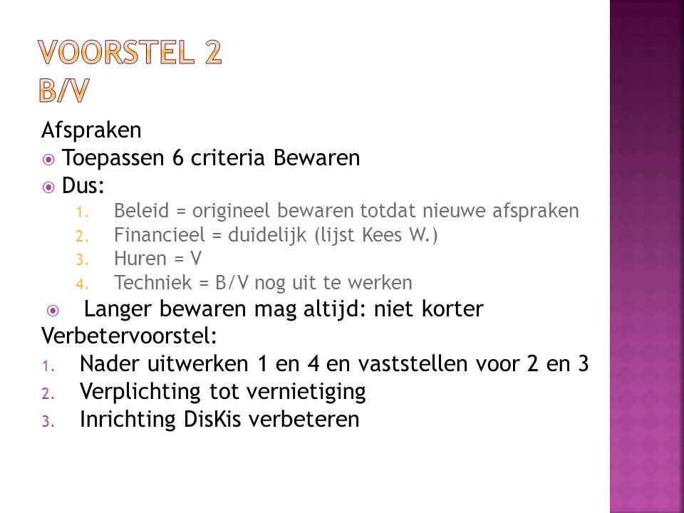 Afspraken  Toepassen 6 criteria Bewaren  Dus: 1.