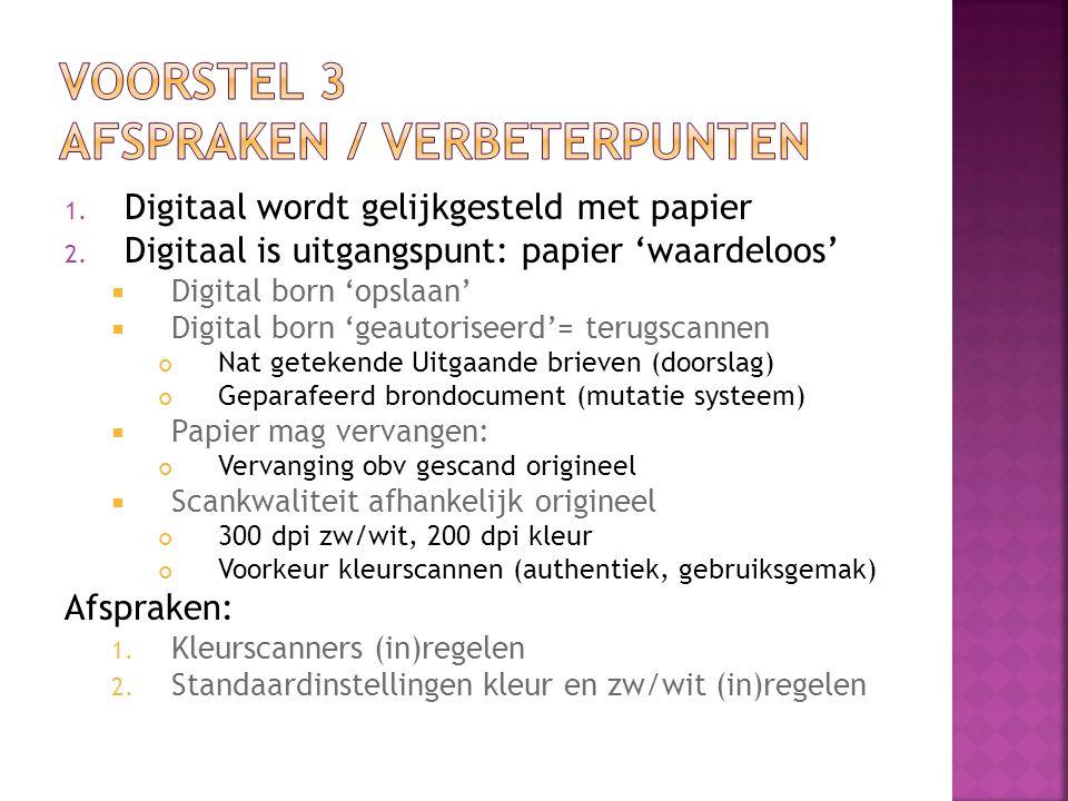 1.Digitaal wordt gelijkgesteld met papier 2.