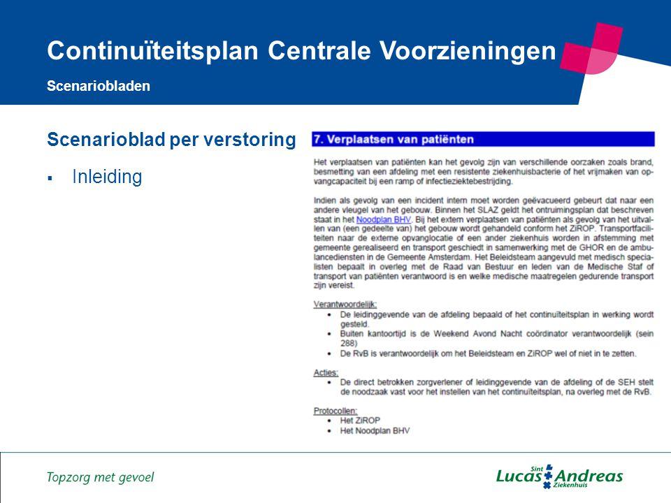 9 Scenarioblad per verstoring  Inleiding  Scenario's  Activiteiten Continuïteitsplan Centrale Voorzieningen Scenariobladen