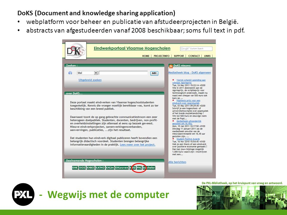 - Wegwijs met de computer DoKS (Document and knowledge sharing application) webplatform voor beheer en publicatie van afstudeerprojecten in België.