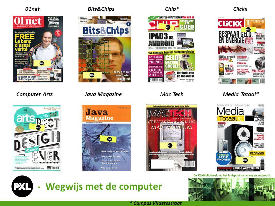 01netBits&ChipsChip*Clickx Computer ArtsJava MagazineMac TechMedia Totaal* * Campus Vildersstraat - Wegwijs met de computer