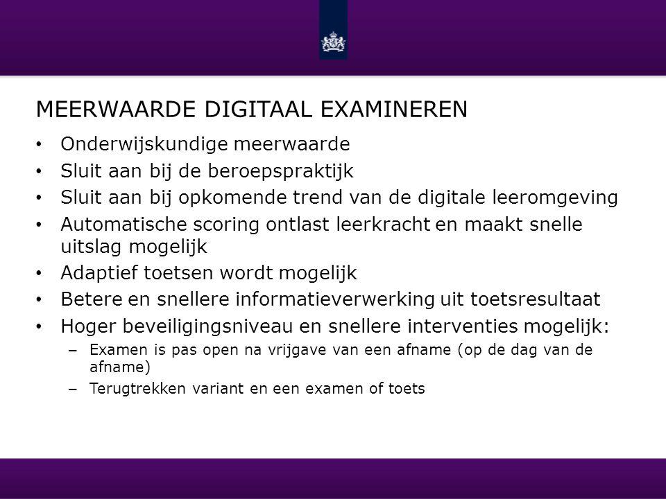 MEERWAARDE DIGITAAL EXAMINEREN II – http://www.kennisnet.nl/themas/digitaal- toetsen/actueel/brochure-digitaal-toetsen-voor-het-voortgezet- onderwijs/ http://www.kennisnet.nl/themas/digitaal- toetsen/actueel/brochure-digitaal-toetsen-voor-het-voortgezet- onderwijs/ – http://www.kennisnet.nl/themas/digitaal- toetsen/actueel/brochure-digitaal-toetsen-voor-het- basisonderwijs/ http://www.kennisnet.nl/themas/digitaal- toetsen/actueel/brochure-digitaal-toetsen-voor-het- basisonderwijs/