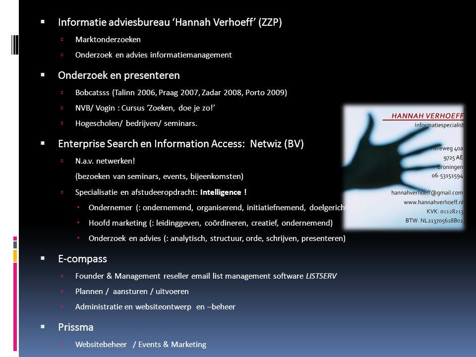  Informatie adviesbureau 'Hannah Verhoeff' (ZZP)  Marktonderzoeken  Onderzoek en advies informatiemanagement  Onderzoek en presenteren  Bobcatsss