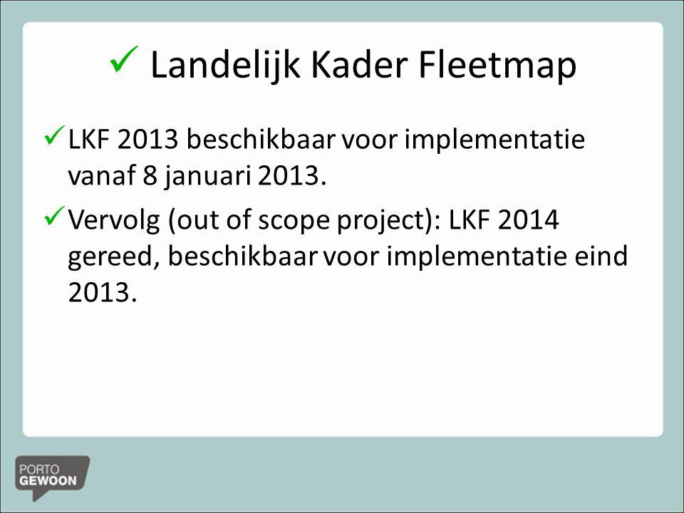 Landelijk Kader Fleetmap LKF 2013 beschikbaar voor implementatie vanaf 8 januari 2013.