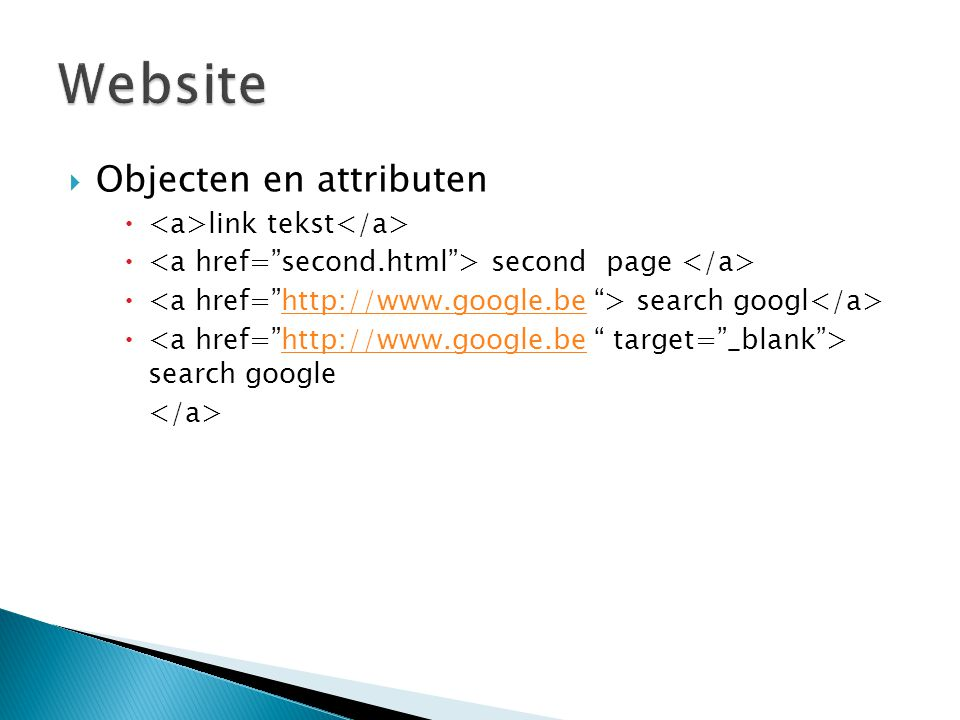  Objecten en attributen  link tekst  second page  search googl http://www.google.be  search googlehttp://www.google.be
