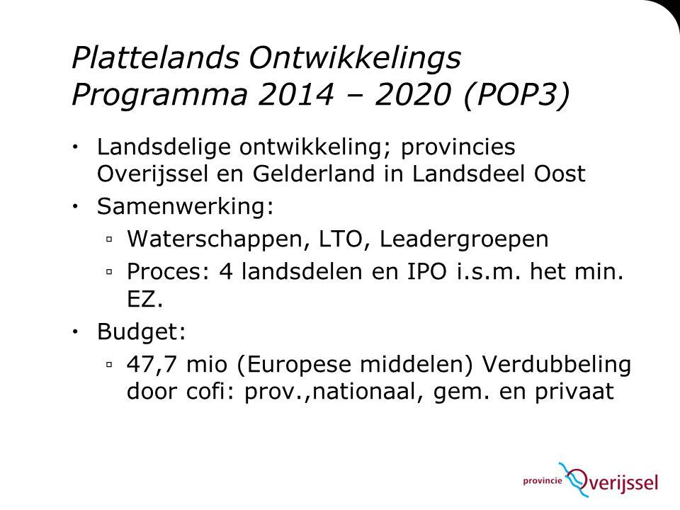 Plattelands Ontwikkelings Programma 2014 – 2020 (POP3)  Landsdelige ontwikkeling; provincies Overijssel en Gelderland in Landsdeel Oost  Samenwerkin