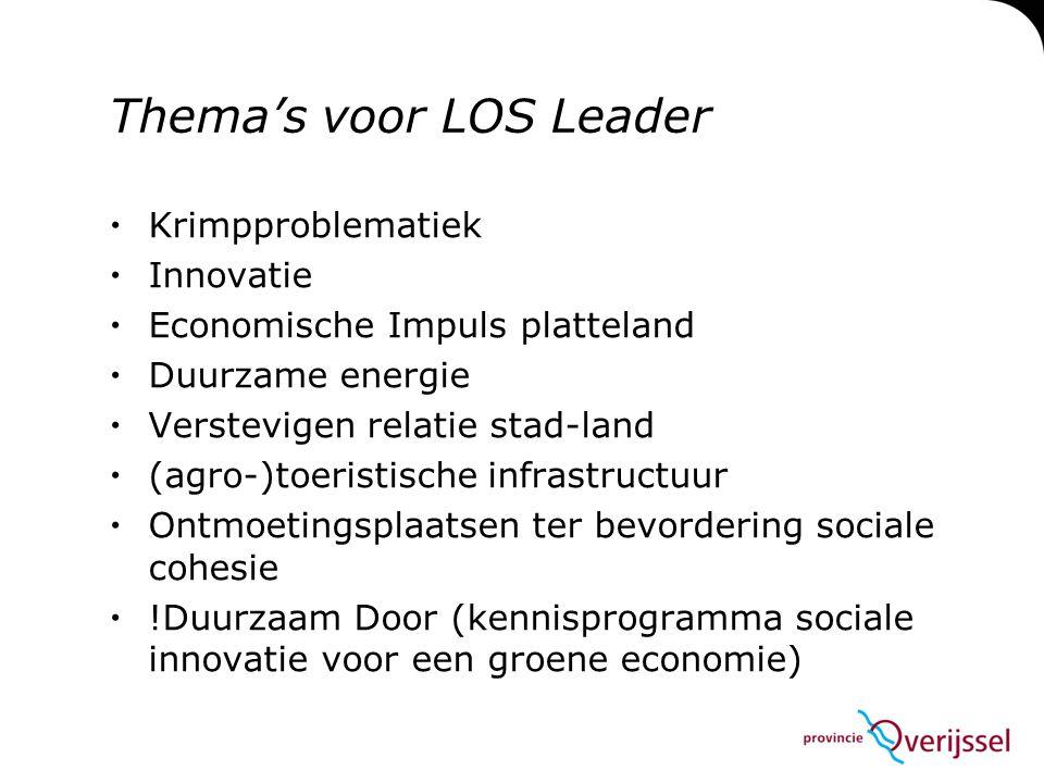 Thema's voor LOS Leader  Krimpproblematiek  Innovatie  Economische Impuls platteland  Duurzame energie  Verstevigen relatie stad-land  (agro-)to