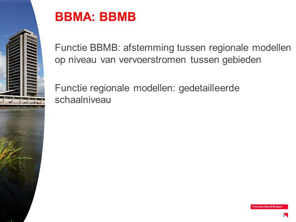 BBMA: BBMB Functie BBMB: afstemming tussen regionale modellen op niveau van vervoerstromen tussen gebieden Functie regionale modellen: gedetailleerde
