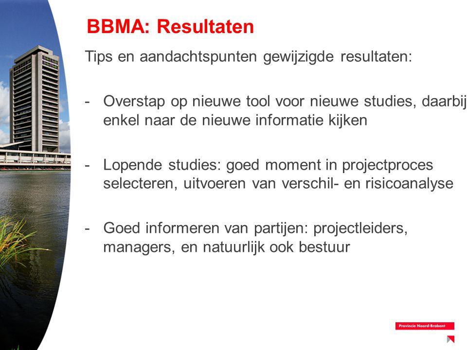 BBMA: Resultaten Tips en aandachtspunten gewijzigde resultaten: -Overstap op nieuwe tool voor nieuwe studies, daarbij enkel naar de nieuwe informatie