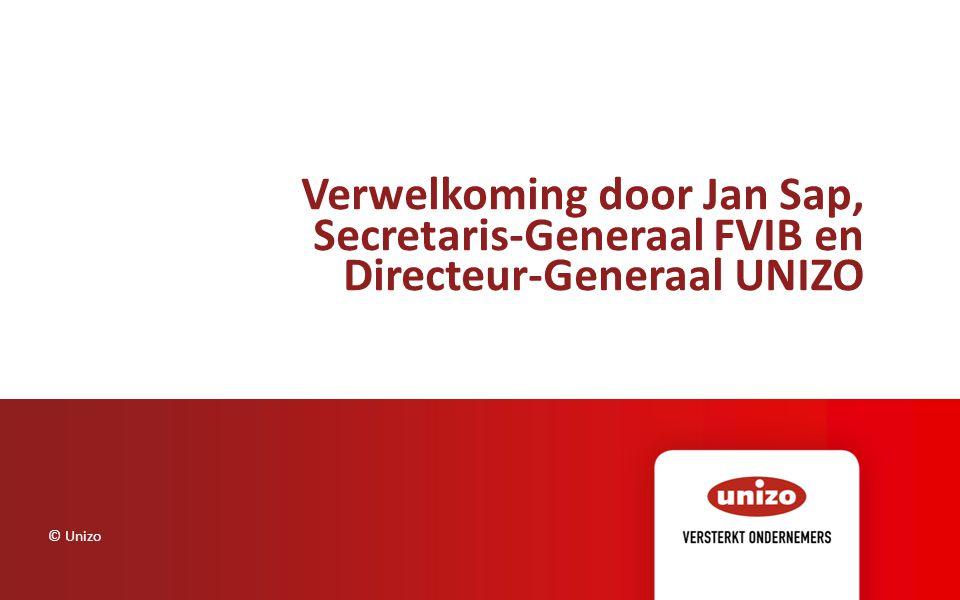 Verwelkoming door Jan Sap, Secretaris-Generaal FVIB en Directeur-Generaal UNIZO © Unizo