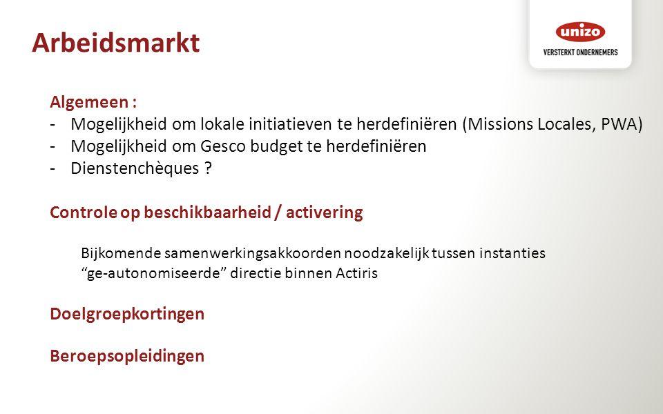 Arbeidsmarkt Algemeen : -Mogelijkheid om lokale initiatieven te herdefiniëren (Missions Locales, PWA) -Mogelijkheid om Gesco budget te herdefiniëren -