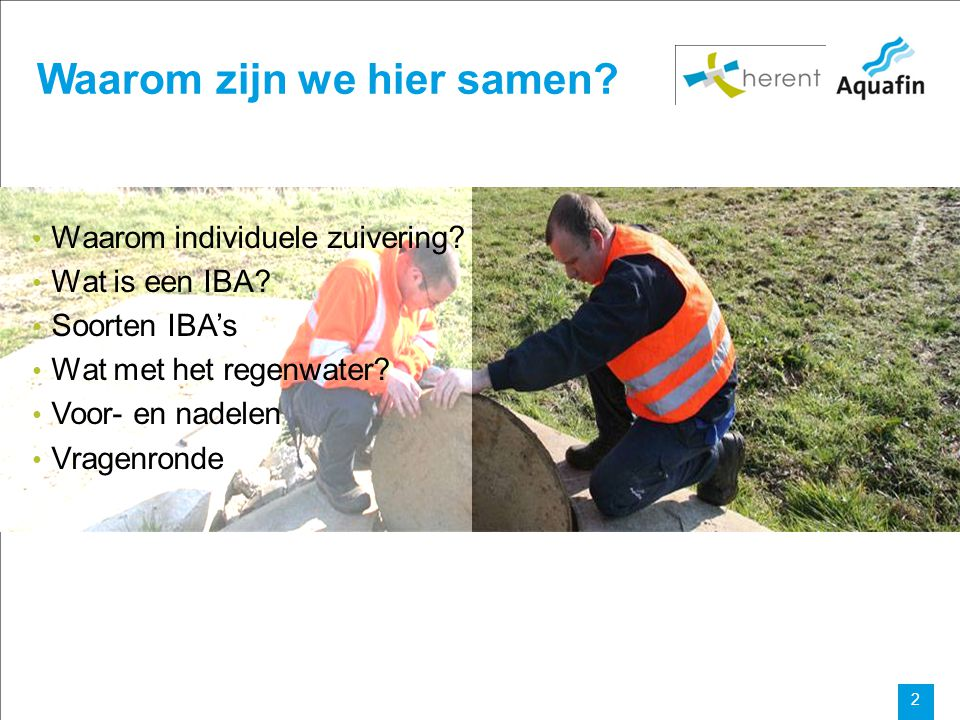 15-12-2010 Aquafin partner for all wastewater projects 2 Waarom zijn we hier samen.