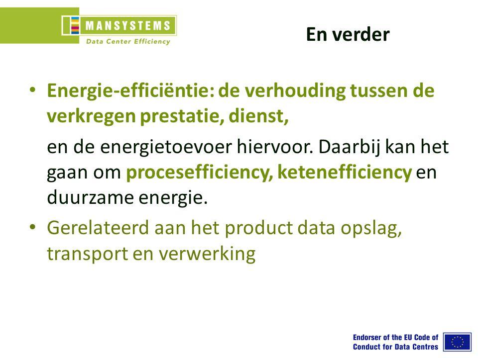 En verder Energie-efficiëntie: de verhouding tussen de verkregen prestatie, dienst, en de energietoevoer hiervoor.