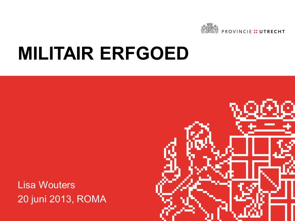 MILITAIR ERFGOED Lisa Wouters 20 juni 2013, ROMA